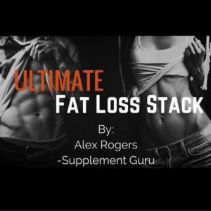 The Ultimate Fat Loss Stack By Alex (Supplement Guru)
